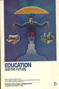 Fb2 Education and the future: Selected articles on education from The Futurist, a journal of forecasts, trends, and ideas about the future, and the World Future Society bulletin (The Futurist's library) ePub