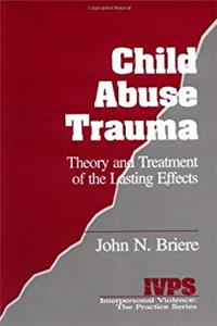 Fb2 Child Abuse Trauma: Theory and Treatment of the Lasting Effects (Interpersonal Violence:The Practice Series) ePub