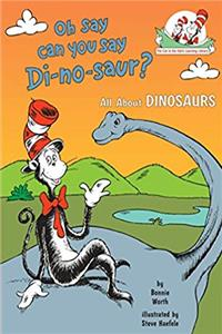 Fb2 Oh Say Can You Say Di-no-saur?: All About Dinosaurs (Cat in the Hat's Learning Library) ePub