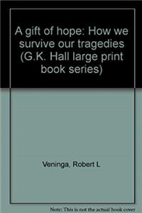 Fb2 A gift of hope: How we survive our tragedies (G.K. Hall large print book series) ePub