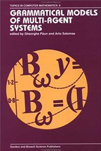 Fb2 Grammatical Models of Multi-Agent Systems (Topics in Computer Mathematics) ePub