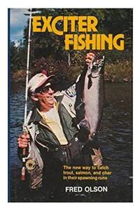 Fb2 Exciter Fishing: The New Way to Catch Trout, Salmon, and Char in Their Spawning Runs ePub