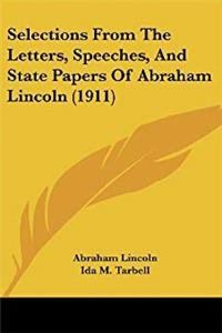 Fb2 Selections From The Letters, Speeches, And State Papers Of Abraham Lincoln (1911) ePub